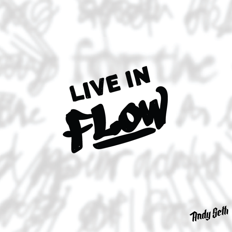 Live in Flow