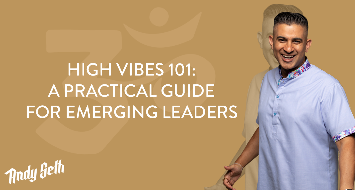 High Vibes 101: A Practical Guide for Emerging Leaders